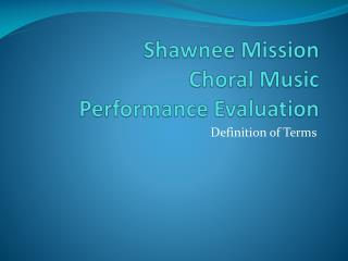 Shawnee Mission  Choral  Music  Performance Evaluation
