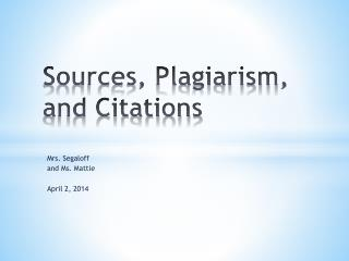 Sources, Plagiarism, and Citations
