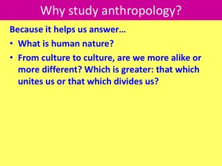 Why study anthropology?