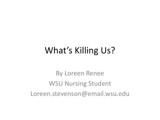 What's Killing Us?
