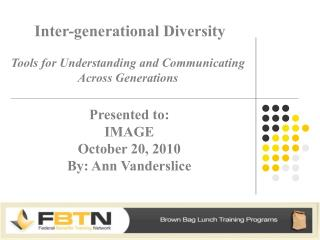 Inter-generational Diversity Tools for Understanding and Communicating Across Generations