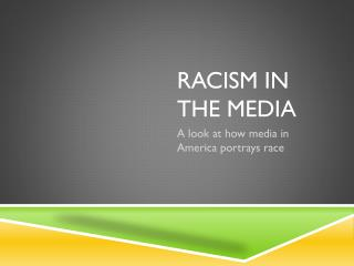 RACISM IN THE MEDIA