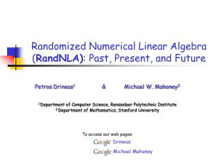 Randomized Numerical Linear Algebra ( RandNLA) : Past, Present, and Future