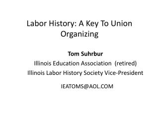 Labor History: A Key To Union Organizing