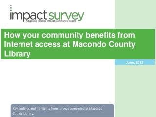 How y our  c ommunity benefits from Internet access at  Macondo  County Library