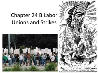 Chapter 24 B Labor Unions and Strikes