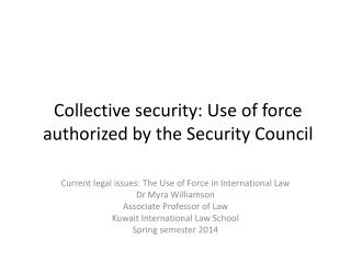 Collective security: Use of force authorized by the Security Council