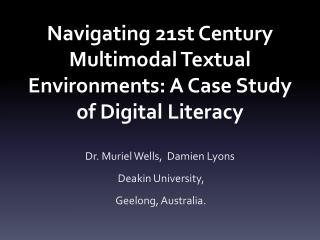 Navigating 21st  Century Multimodal Textual Environments: A Case Study of Digital  Literacy