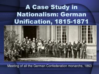 A Case Study in Nationalism: German Unification, 1815-1871