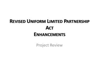 Revised Uniform Limited Partnership Act  Enhancements