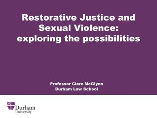 Restorative Justice and Sexual Violence:  exploring the possibilities