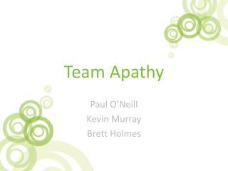 Team Apathy