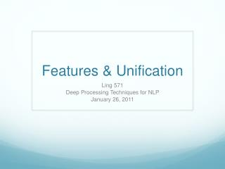 Features & Unification