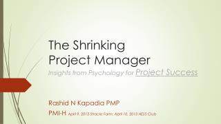 The Shrinking  Project Manager Insights from Psychology for  Project Success