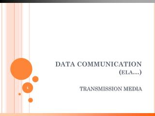 DATA COMMUNICATION ( ela …)