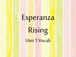 Esperanza  Rising  Unit 1 Vocab