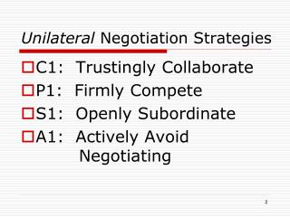 Unilateral Negotiation Strategies