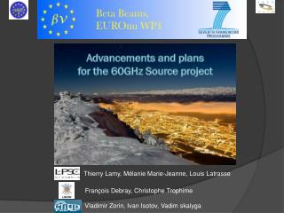 Advancements and plans for the 60GHz Source project