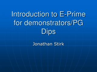 Introduction to E-Prime for demonstrators/PG Dips