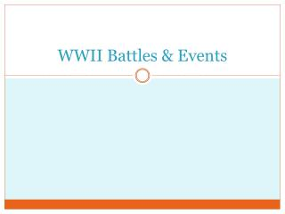 WWII Battles & Events
