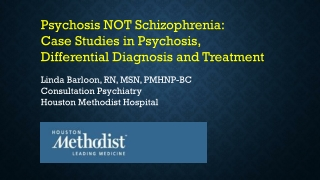Psychosis NOT Schizophrenia: Case Studies in Psychosis, Differential Diagnosis and Treatment