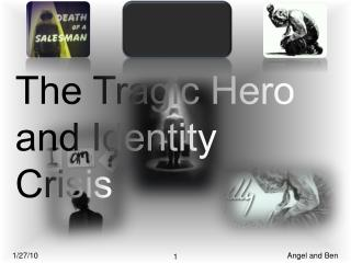 The Tragic Hero and Identity Crisis