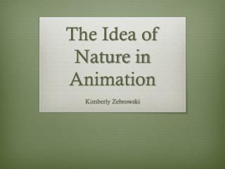 The Idea of Nature in Animation