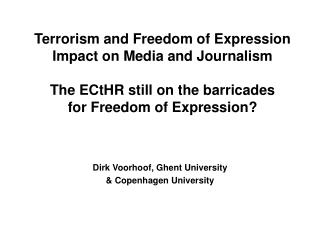 Terrorism and Freedom of Expression Impact on Media and Journalism The ECtHR still on the barricades  for Freedom of Exp