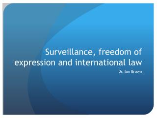 Surveillance, freedom of expression and international  l aw