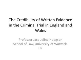 The Credibility of Written Evidence in the Criminal Trial in England and Wales