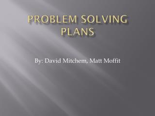 Problem Solving Plans