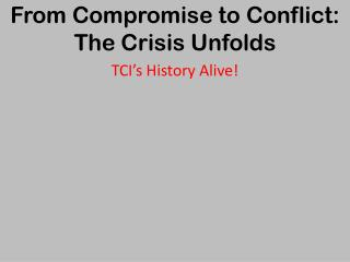 From Compromise to Conflict: The Crisis Unfolds