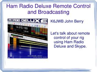 Ham Radio Deluxe Remote Control and Broadcasting