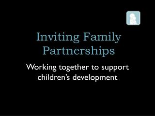 Inviting Family Partnerships