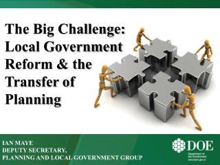 The Big Challenge: Local Government Reform & the Transfer of  Planning