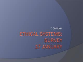ethical systems: SURVEY 17 January