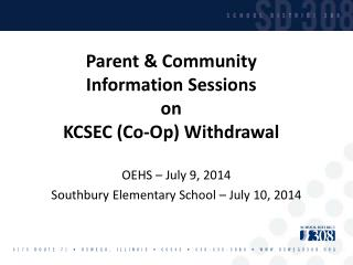 Parent & Community  Information Sessions on  KCSEC  (Co-Op) Withdrawal