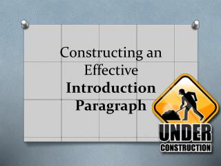 Constructing an Effective  Introduction Paragraph