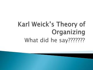 Karl Weick's Theory of Organizing