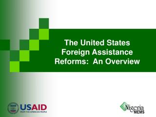 The United States Foreign Assistance Reforms:  An Overview