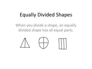 Equally Divided Shapes