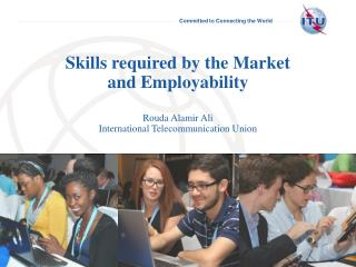 Skills required by the Market  and Employability