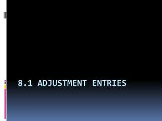 8.1 Adjustment Entries