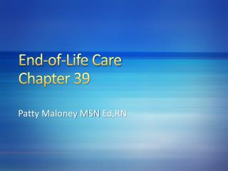 End-of-Life Care Chapter 39