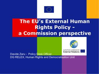 The EU's External Human Rights Policy -   a Commission perspective