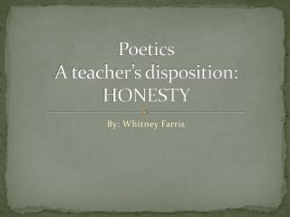 Poetics A teacher's disposition: HONESTY