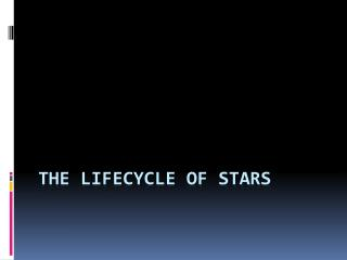 The Lifecycle of Stars