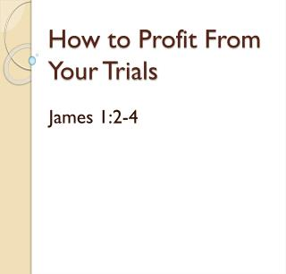 How to Profit From Your Trials