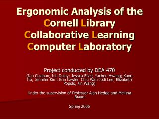 Ergonomic Analysis of the C ornell  L ibrary  C ollaborative  L earning  C omputer  L aboratory