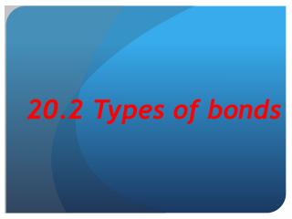 20.2 Types of bonds